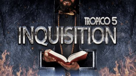 """Tropico 5 """"Inquisition"""" DLC released - That VideoGame Blog"""