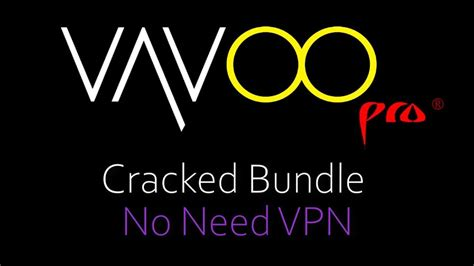 VAVOO Pro Cracked Bundle for PC - NO NEED VPN works in all