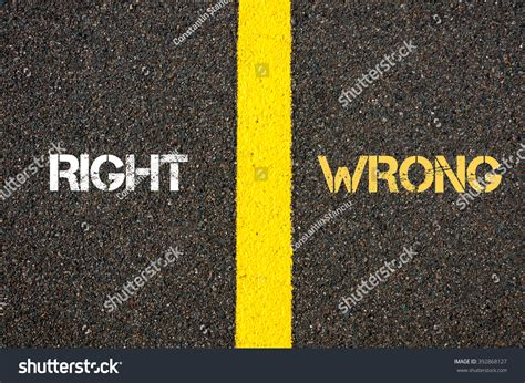 Antonym Concept Of Right Versus Wrong Written Over Tarmac